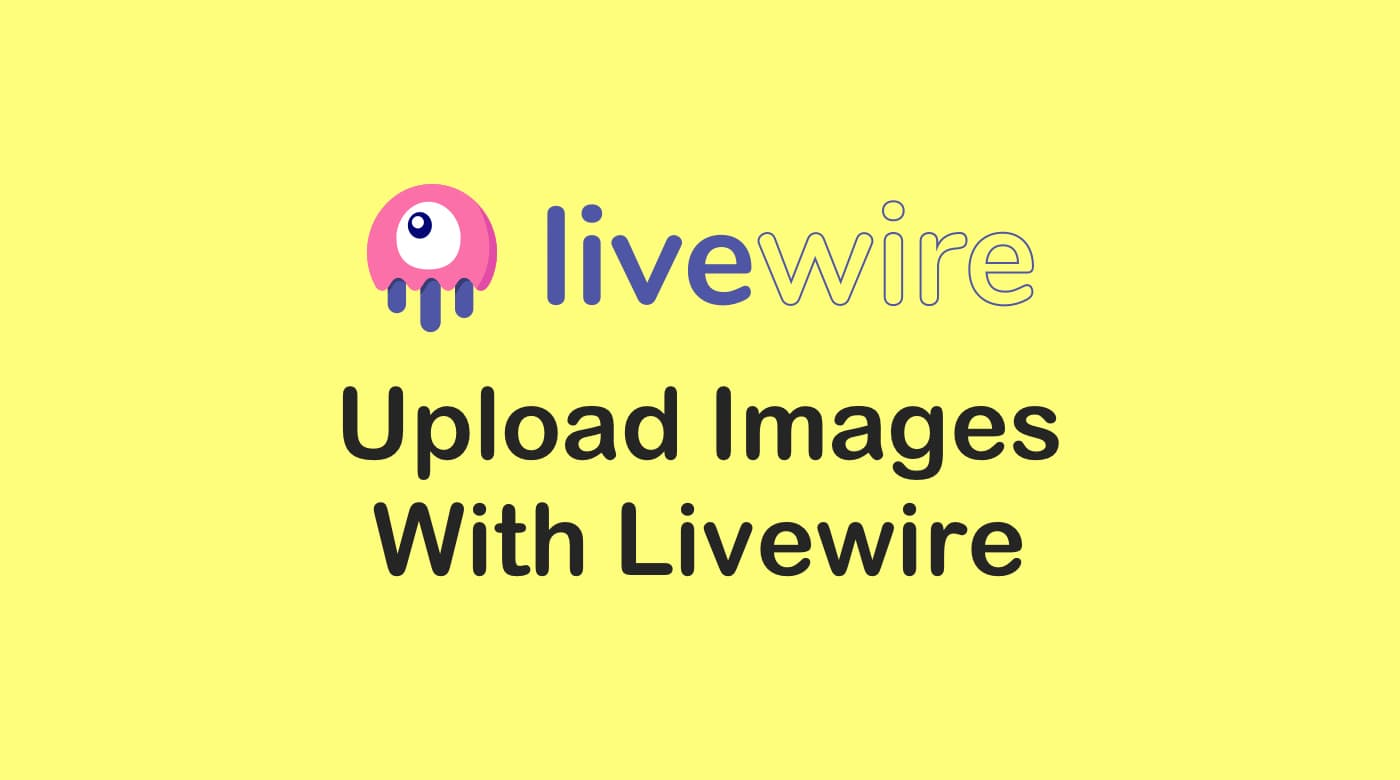 Upload images and files using Laravel Livewire cover image